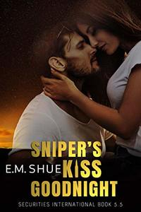Sniper's Kiss Goodnight: Securities International Book 5.5