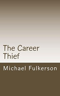 THE CAREER THIEF