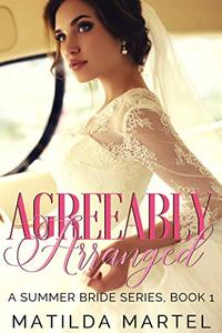 Agreeably Arranged: An Older Man Younger Woman Romance (Summer Bride Series Book 1)