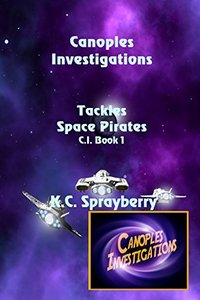 Canoples Investigations Tackles Space Pirates (C.I. Book 1)