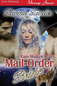 Mail-Order Bride [Taos Wolven Mates] (Siren Publishing Menage Amour)