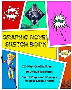 Graphic Novel Sketch Book: Create Your Own Phenomenal Graphic Novels