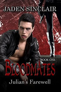 Julian's Farewell (Bloodmates Book 1) - Published on Oct, 2015