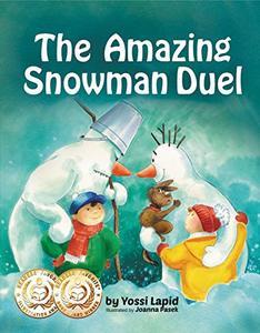 The Amazing Snowman Duel (bedtime story, children's picture book, preschool, kids, kindergarten, ages 3 5) (Snowman Paul) - Published on Jan, 2017