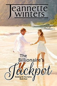 The Billionaire's Jackpot: Betting on You Series: Book Four