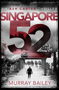 Singapore 52: A page turner full of intrigue (An Ash Carter Investigation Book 1) - Published on Sep, 2017