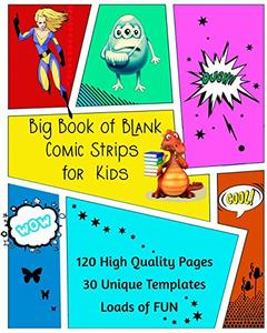 Big Book of Blank Comic Strips for Kids