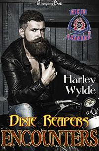 Dixie Reapers MC 10 Encounters Vol.1 - Published on Apr, 2019