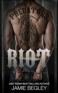 Riot (Predators MC Book 1)