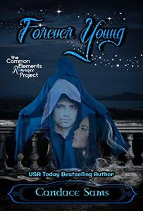 Forever Young: A Common Elements Romance Project Novel