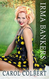 Irma Bankers (Prequel to my Millie Series)