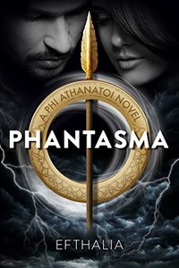 Phantasma (Phi Athanatoi Book 1) - Published on Jun, 2016