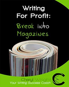 Writing for Profit: Break into Magazines (How to Write Book 3)
