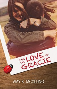 For the Love of Gracie (The Southern Devotion Book 1) - Published on Jul, 2016