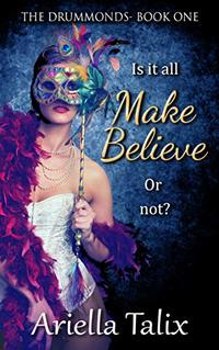 Make Believe: The Drummonds Book One - Published on Dec, 2018