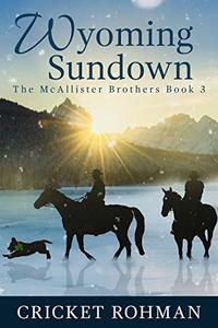 Wyoming Sundown (The McAllister Brothers Book 3) - Published on Oct, 2019