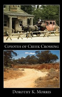 Coyotes of Creek Crossing, Second in the Mockingbird Hill Series - Published on Jan, 2013