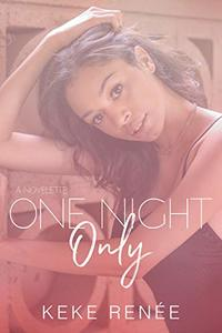 One Night Only-A Novelette - Published on Feb, 2020