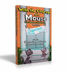 With the Courage of a Mouse (Superhero School)