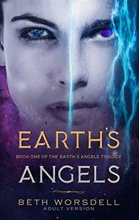 Earth's Angels: Adult Edition (The Earth's Angels Trilogy Book 1) - Published on Oct, 2018