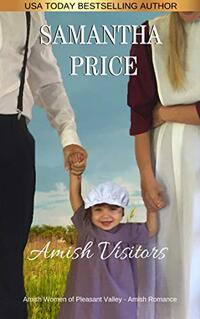 The Amish Visitors: Amish Romance (Amish Women of Pleasant Valley Book 4) - Published on May, 2018