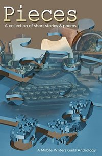 Pieces: A Mobile Writers Guild Anthology
