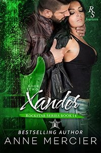 Xander: Part 2, The Present (Rockstar Book 14)