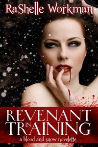 Revenant in Training ~ Volume Two: A Blood and Snow Novelette