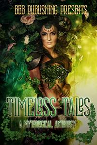 Timeless Tales: A Mythological Anthology