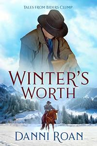 Winter's Worth (Tales from Biders Clump Book 10)