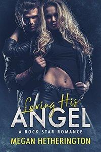 Loving his ANGEL: A Rock Star Romance