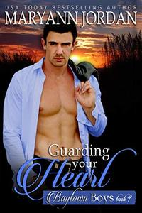 Guarding Your Heart: Baytown Boys - Published on May, 2019