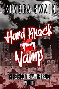 Hard Knock Vamp (Legend of the Vampire Reject Book 0)