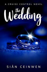 The Wedding: Marrying a rock star. It's harder than you think. (Cruise Control Book 2) - Published on Jun, 2020