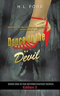 Dance On The Devil (Hidden Danger Beyond Fantasy Book 1)