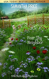 Fear Thy Neighbor: Amish Mystery (Ettie Smith Amish Mysteries Book 18)