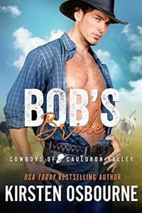 Bob's Bride (Cowboys of Cauldron Valley Book 1) - Published on Apr, 2020