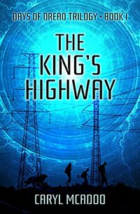 The King's Highway (Days of Dread Trilogy Book 1) - Published on Sep, 2015