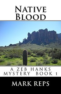 NATIVE BLOOD (ZEB HANKS: SMALL TOWN SHERIFF BIG TIME TROUBLE Book 1)