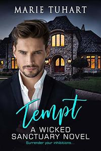 Tempt: A Wicked Sanctuary Novel - Published on Apr, 2020