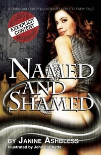 Named and Shamed: A dark and dirty illustrated erotic fairy tale