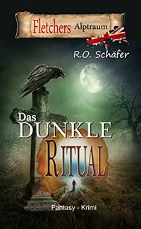 Das dunkle Ritual: Fletchers Alptraum (German Edition)