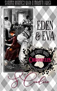 The Dirty Bird Chronicles: Eden & Eva: Book 4