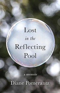 Lost in the Reflecting Pool: A Memoir