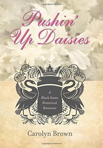 Pushin' Up Daisies (Black Swan Historical Romance)