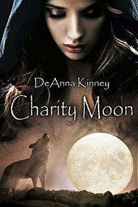 Charity Moon (Charity Series Book 1) - Published on Dec, 2013