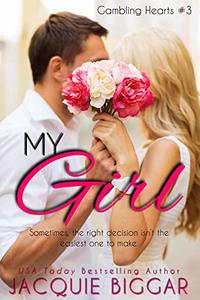 My Girl: Gambling Hearts- Book 3 - Published on Oct, 2019