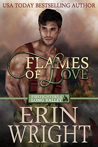 Flames of Love: A Western Firefighter Romance Novel (Firefighters of Long Valley Book 1)
