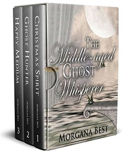 The Middle-aged Ghost Whisperer: Box Set: Books 1 - 3