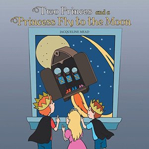 Two Princes and a Princess Fly to the Moon